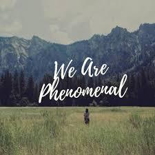 We are Phenomenal.jpeg