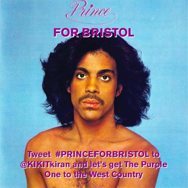 """#PRINCEFORBRISTOL     Crack Magazine  are urging  Prince  's manager Kiran Sharma to bring the Purple One to our hometown to perform.   """"As you may or may not be aware, Prince is currently based in London, performing a number of intimate shows in the city, as well as making a brief trip to Manchester.""""   To help support their campaign just tweet #PRINCEFORBRISTOL to @KIKITkiran.    xox"""