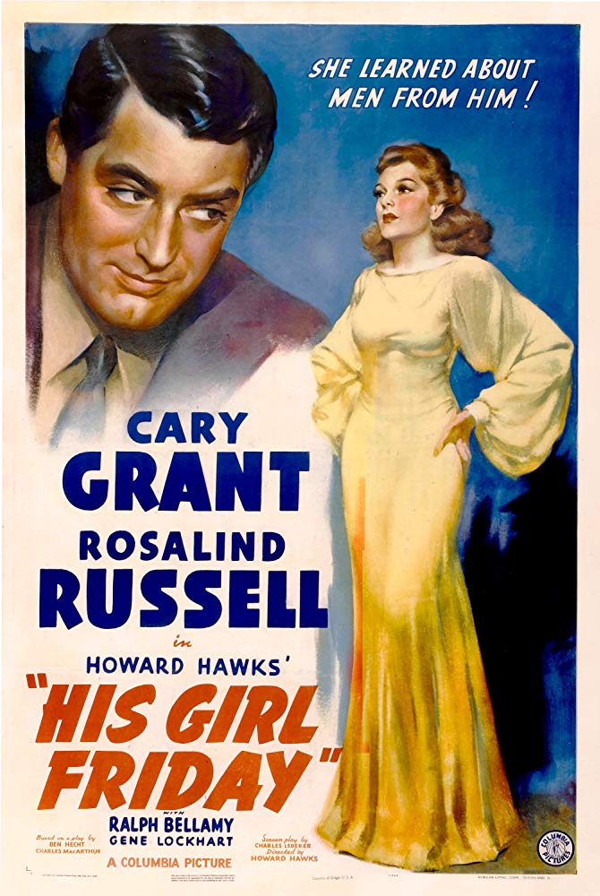Day 7: Hs Girl Friday  - We just peeped this Howard Hawks classic for the first time and Cary Grant and Rosalind Russell create one of the most entertaining and natural on-screen displays of chemistry we've ever come across!