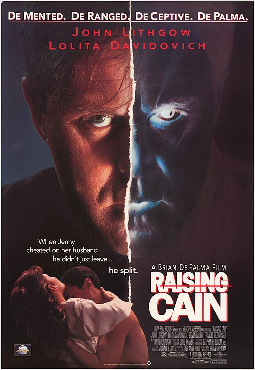 Day 16: Raising Cain  -  Raising Cain  marked De Palma's return to the psychological suspense genre after nearly eight years of making films in other genres. John Lithgow plays a child psychologist with multiple personalities who begins kidnapping children for experiments. Go peep the Director's cut version of this film on Vimeo!