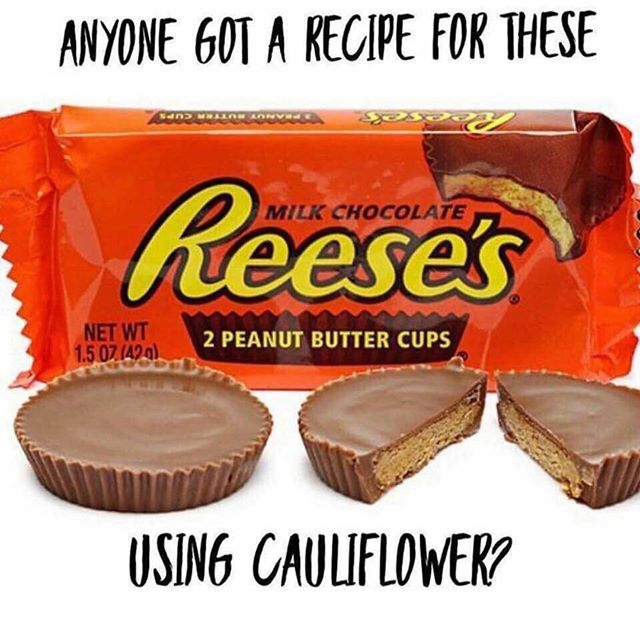What? Peanut butter cups aren't made with Cauliflower? #cauliflower #intlchocfest #TGIF #chocolate