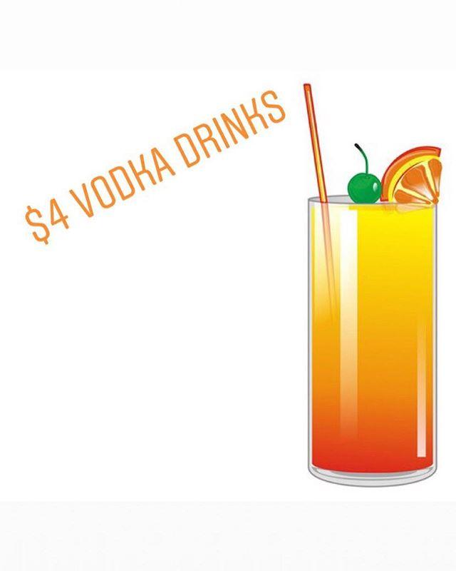 $4 vodka drinks, $4 cherry bombs, $5 Busch steins, all until 2am!!