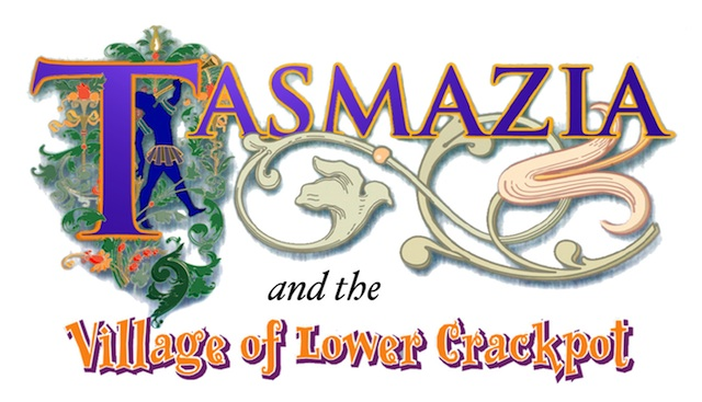 Tasmazia & The Village of Lower Crackpot