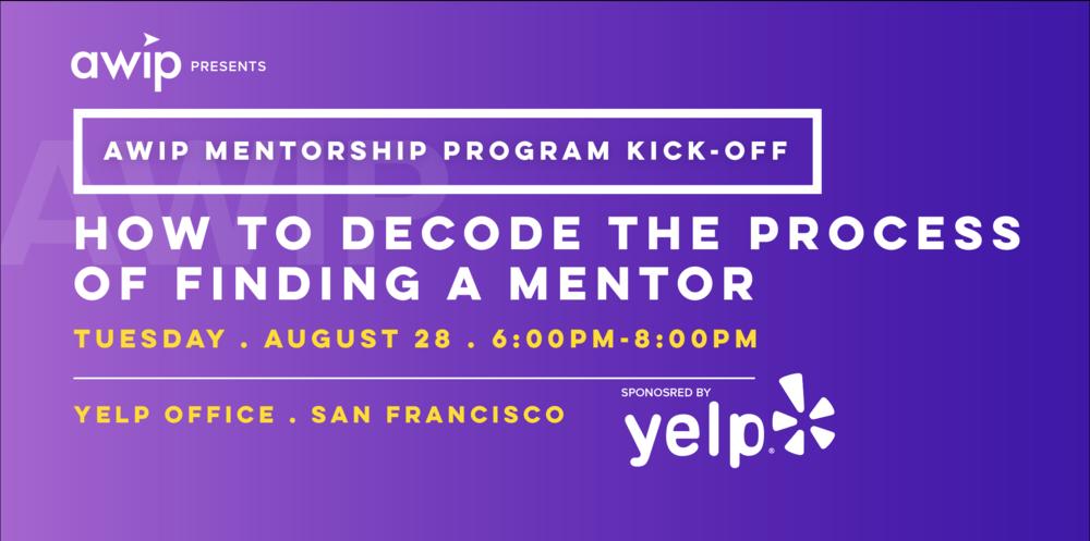 Mentorship Program Kick Off - August 28th 2018 6:00-8:00 PMYelp Office, San Francisco