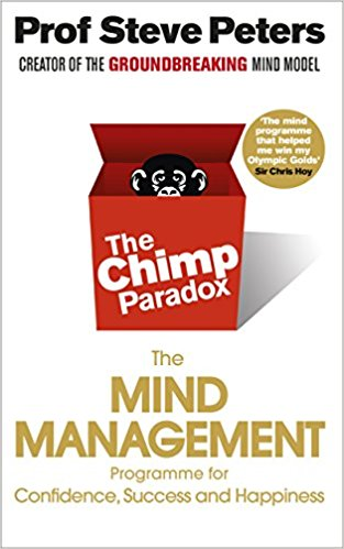 The Chimp Paradox: The Mind Management Programme to Help You Achieve Success, Confidence & Happiness