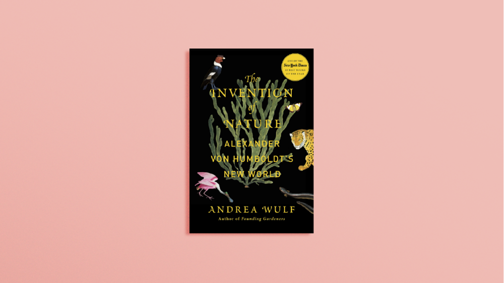 Copy of <b>The Invention of Nature</b> by Andrea Wulf