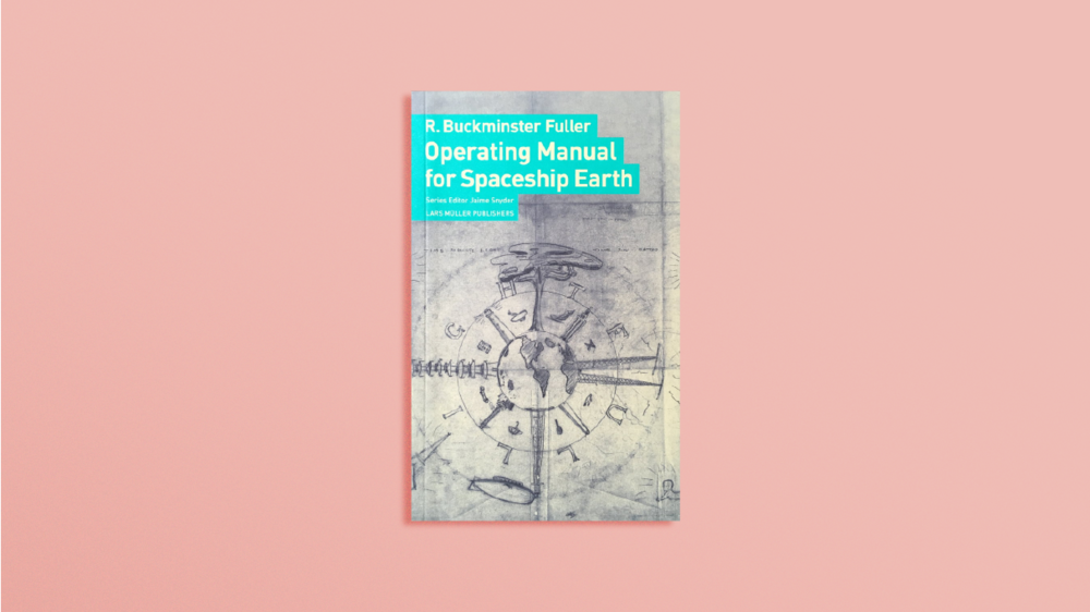<b>Operating Manual for Spaceship Earth</b> by Buckminster Fuller