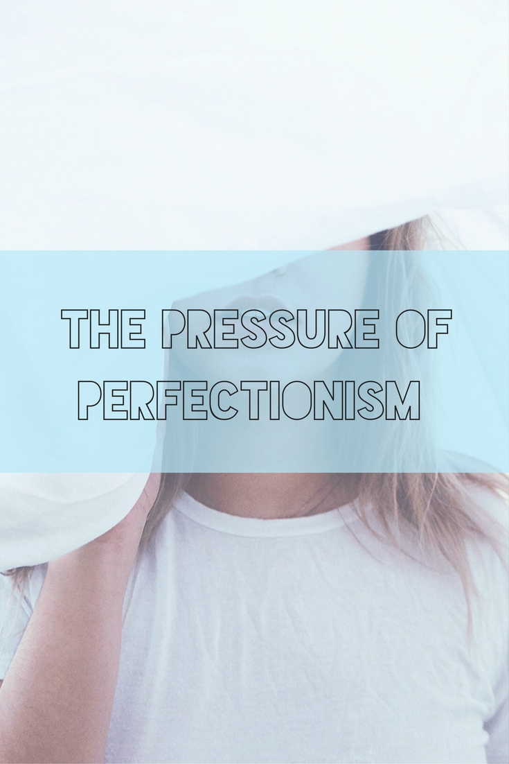 Pressure of perfectionism - blog post.jpg