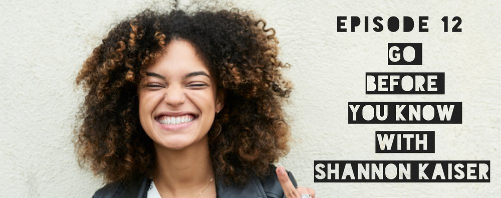 MFTP Episode 12: Go Before You Know with Shannon Kaiser - Eff Perfect