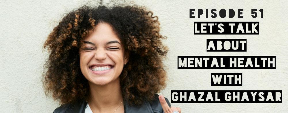 MFTP Episode 51: Let's Talk about Mental Health with Ghazal Ghaysar