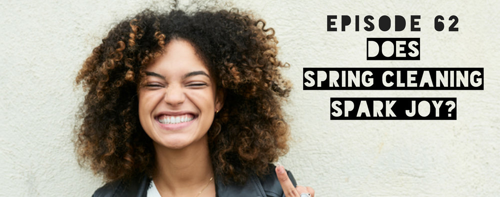 Does Spring Cleaning Spark Joy? - Middle Finger to Perfection - Eff Perfect