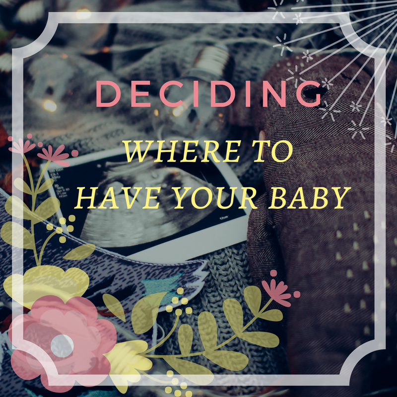 Deciding where to have your baby