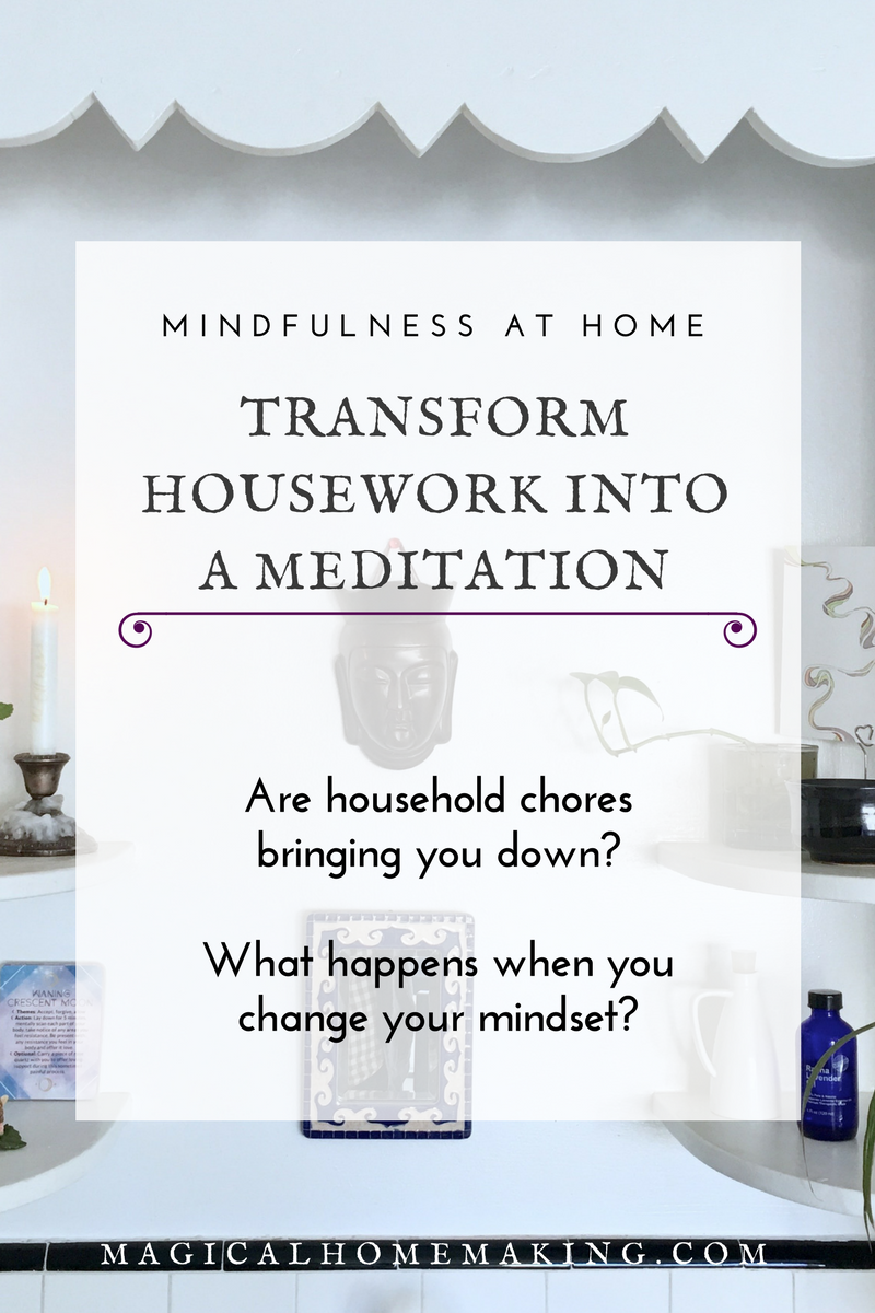 transform housework into a meditation PIN it