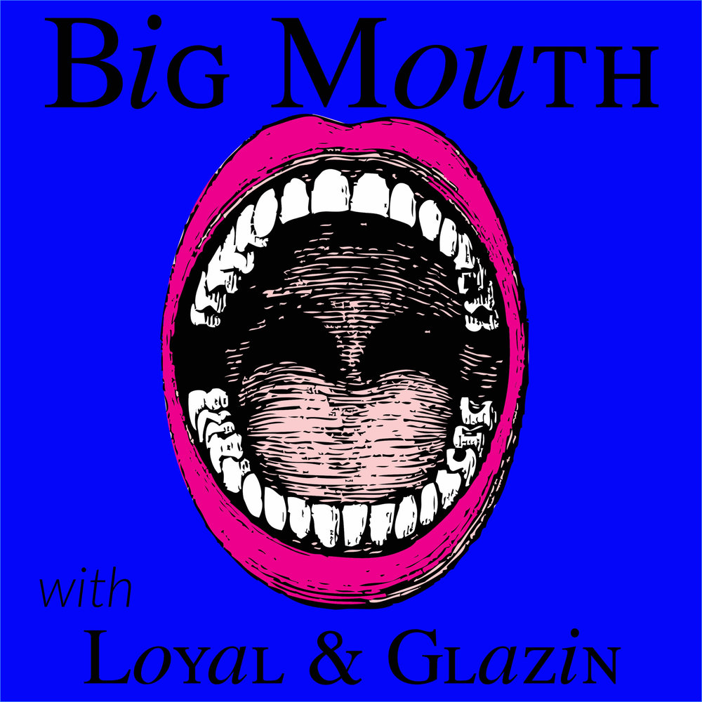 big mouth podcast