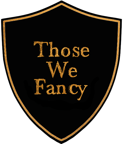 Those We Fancy