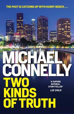 Two Kinds of Truth- Detective Harry Bosch- Book 20 by Michael Connelly.jpg