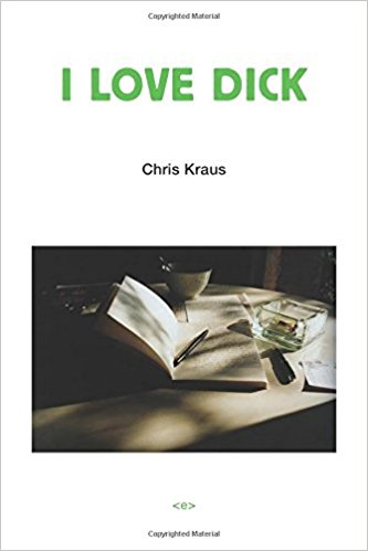 I Love Dick  by Chris Kraus.jpg