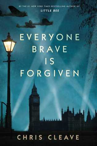 Everyone brave is forgiven  by Chris Cleave.jpg