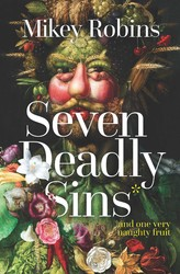 seven-deadly-sins-and-one-very-naughty-fruit-9781925750164.jpg