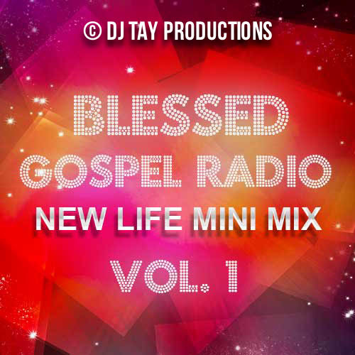Blessed Gospel Radio Vol. 1 - Featuring Kirk Franklin, Donald Lawrence, Twinkie Clark, Tye Tribbett & more.