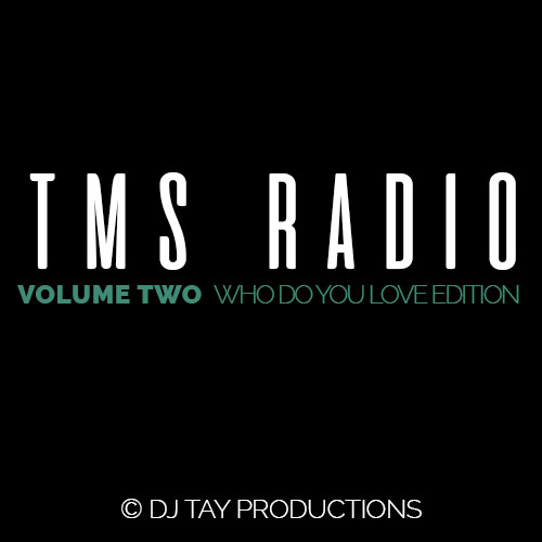 TMS Radio Vol. 2 - Who Do You Love Edition - Featuring 2 Chainz, Drake, YG, Finattacz, Justin Bieber, Chris Brown, Nelly, Trey Songz, Kid Ink & more.GENRE: Hip Hop/R&B