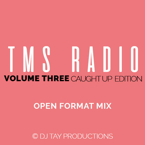 TMS Radio Vol. 3 - Caught Up Edition - Featuring Usher, Lloyd, Justin Timberlake, Spice Girls, Miguel, Gwen Stefani, Janelle Monae, T-Pain, Adele, Elle Varner, Wale, Red Rat, Mr. Vegas, & more.