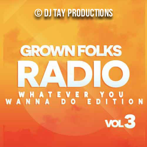 Grown Folks Radio Vol. 3 - Featuring Surface, Gregory Abbott, Midnight Star, Anthony Hamilton, George Benson, Fatback Band, Frankie Beverly & more.