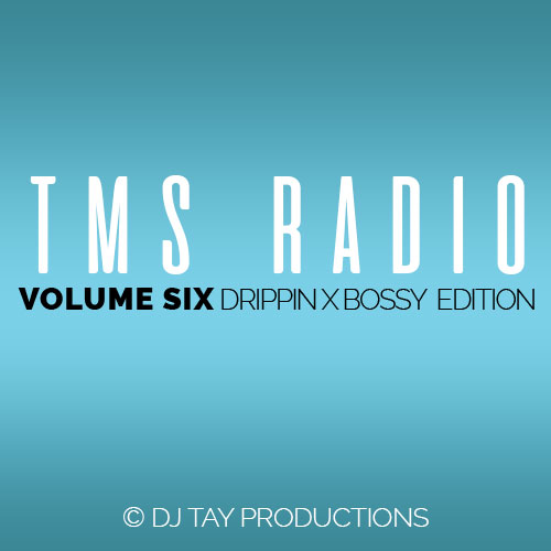TMS Radio Vol. 6 - Drippin x Bossy Edition - Featuring Goldlink, Gucci Mane, Lil Yachty, Cardi B, Drake, Migos, Future, young Jeezy, Yo Gotti, Hoodrich Pablo & more.