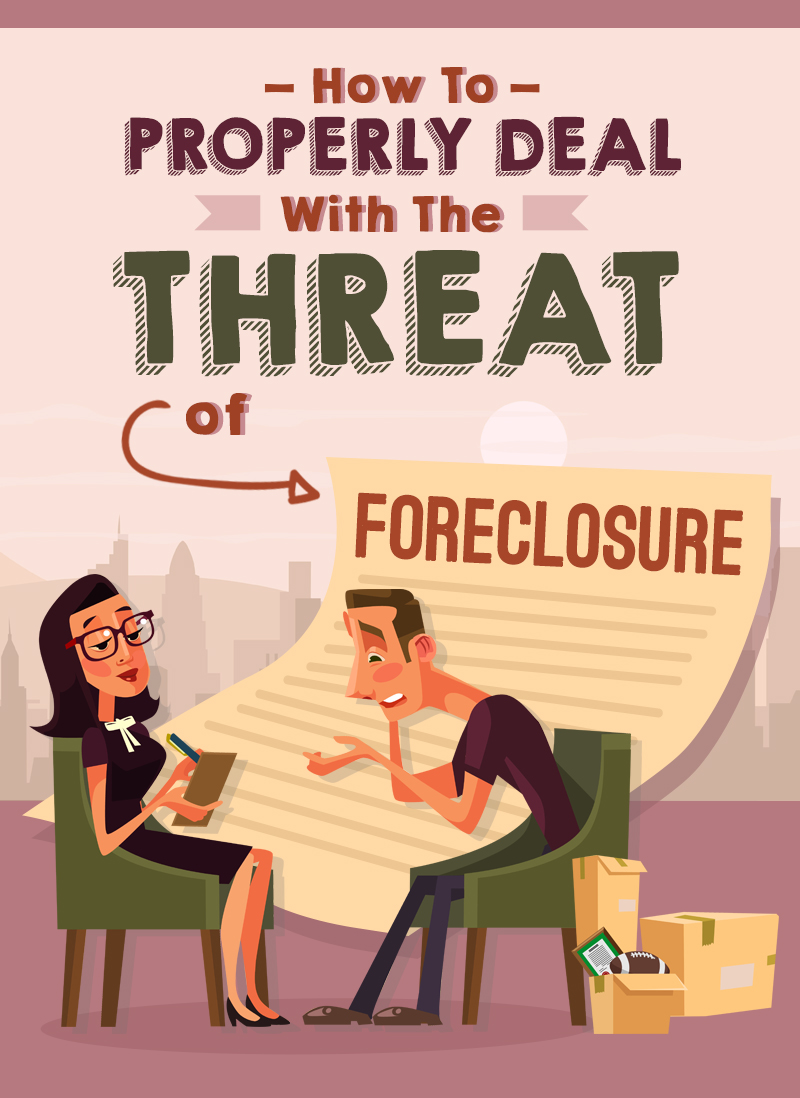 How To Properly Deal With The Threat Of Foreclosure