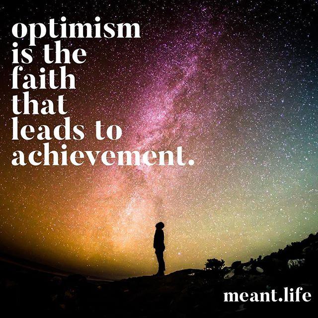 #optimism #achievement #purpose #meantlife #fakeittillyamakeit