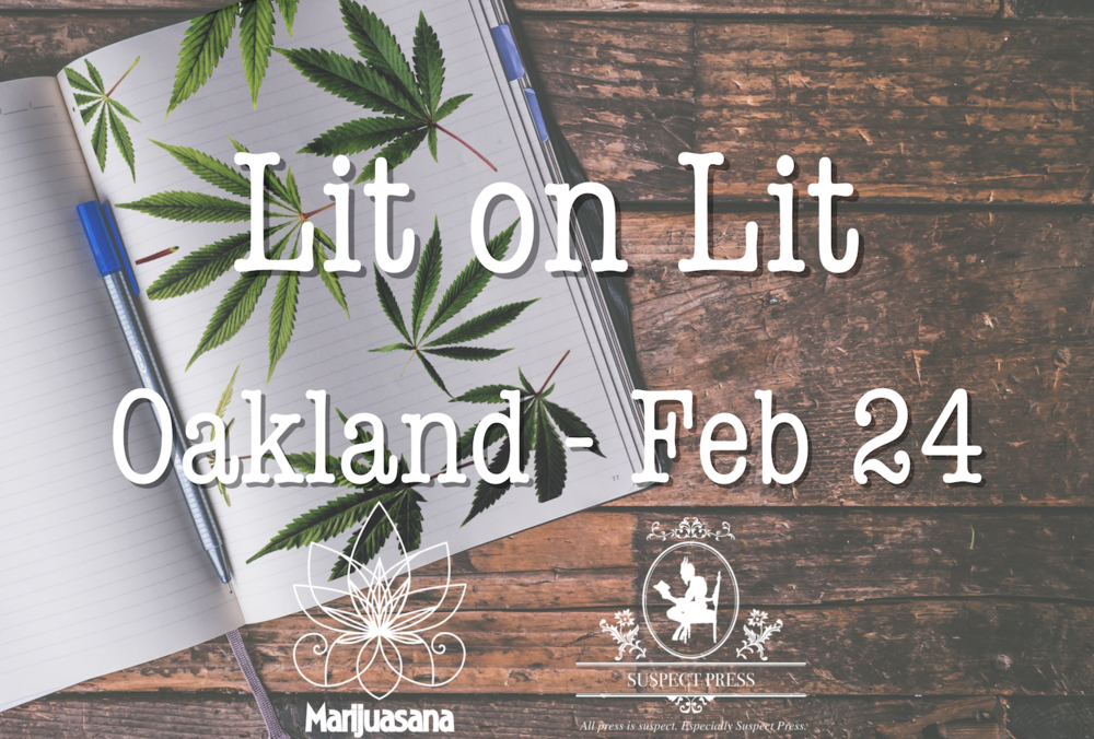 Lit on Lit in Oakland - brought to you by Marijuasana