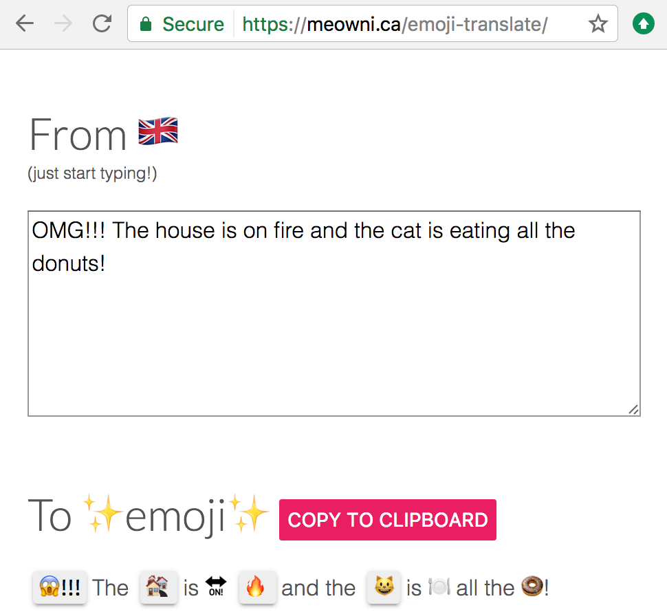 emoji-translate is a npm module that turns English into emoji. It's also accessible on the web as a single page website.