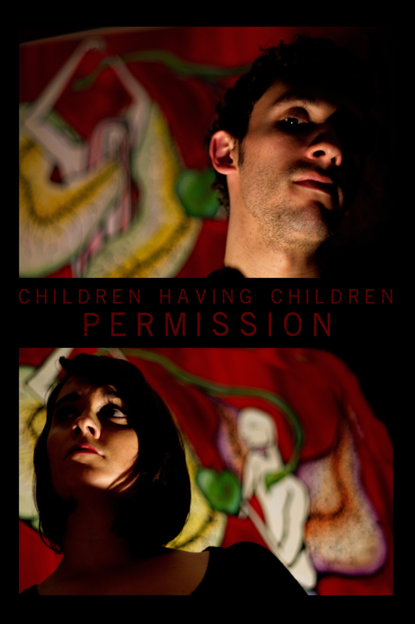 "Children Having Children : ""Permission"" 2011"