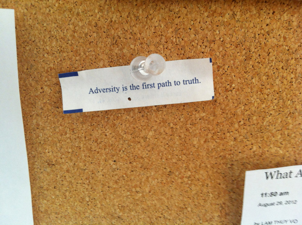 This is one of my favorite fortune cookie fortunes. It currently hangs on my office bulletin board.