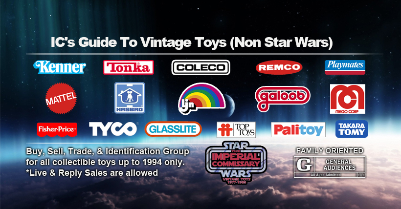 IC's Guide to Vintage Toys The Newest IC Subgroup for Vintage (Non Star Wars) Toys up to 1994