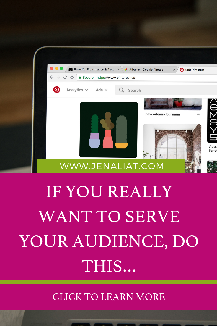 If you REALLY want to serve your audience.png