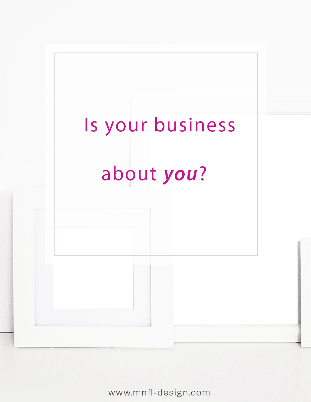 Personal branding - Is your business about you? | MNFL Design