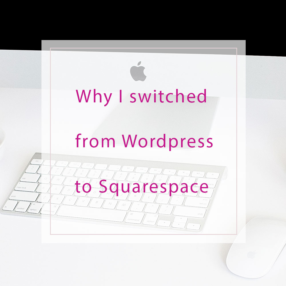 IG-Why-I-switched-from-Wordpress-to-Squarespace.jpg