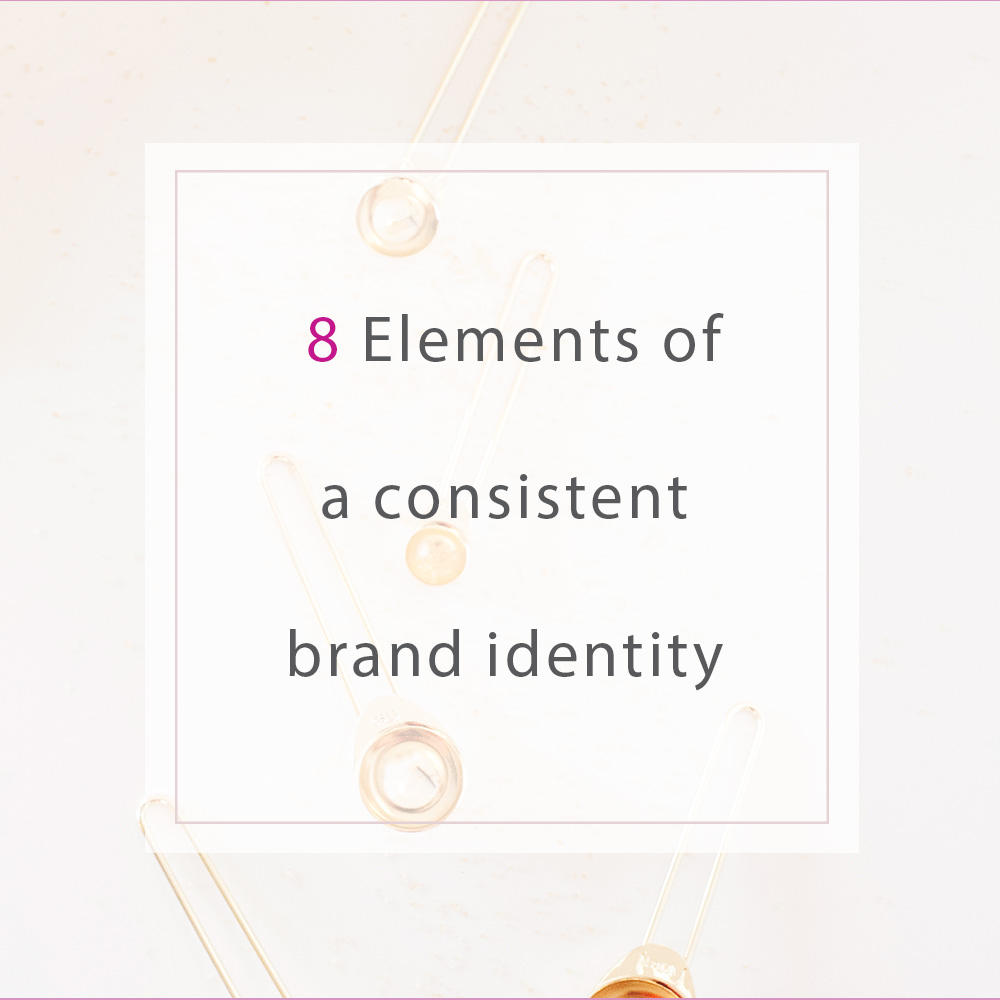 8 Elements of a consistent brand | MNFL Design