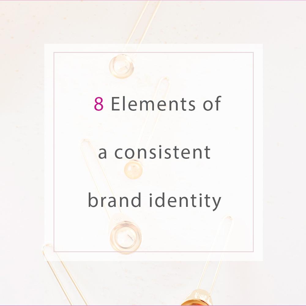8 Elements of consistent Branding | MNFL Design