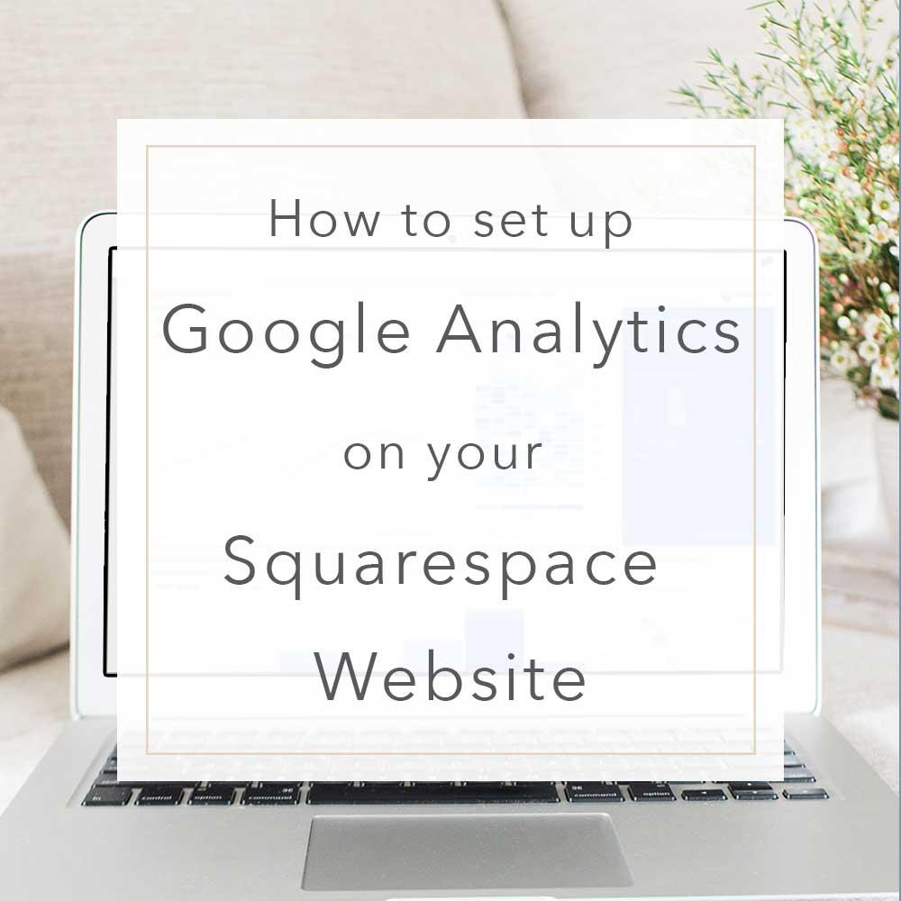 How to set up Google Analytics on Squarespace | MNFL Design