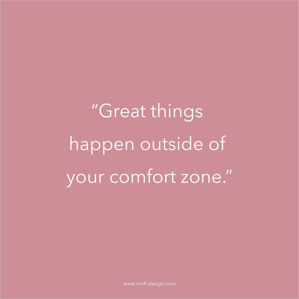 great things happen outside of your comfort zone | MNFL Design