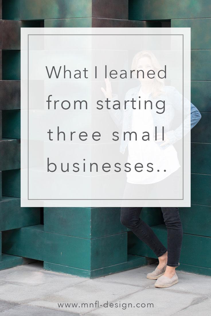 What-I-learned-from-starting-3-small-businesses.jpg | MNFL Design