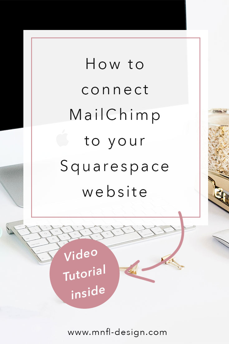 How-to-connect-mailchimp-to-squarespace | MNFL Design