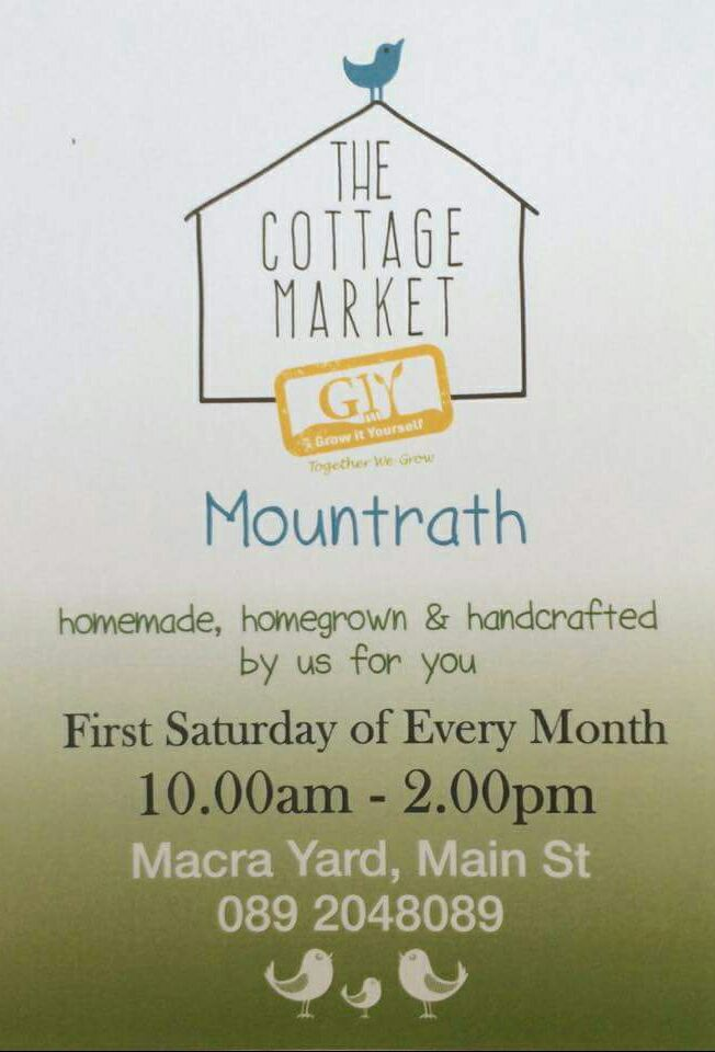 - We gratefully accept a stall at The Cottage Market, Mountrath on July 1st in The Macra Hall, 10am - 2pm. Call in and say hi!