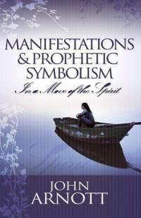 manifestations-prophetic-symbolism-in-move-spirit-john-arnott-paperback-cover-art.jpg