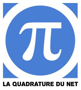La Quadrature du Net    La Quadrature du Net est une  organisation de défense des droits  et libertés des citoyens sur Internet . Elle promeut une  adaptation de la législation française et européenne qui soit fidèle aux  valeurs qui ont présidé au développement d'Internet, notamment la libre  circulation de la connaissance.