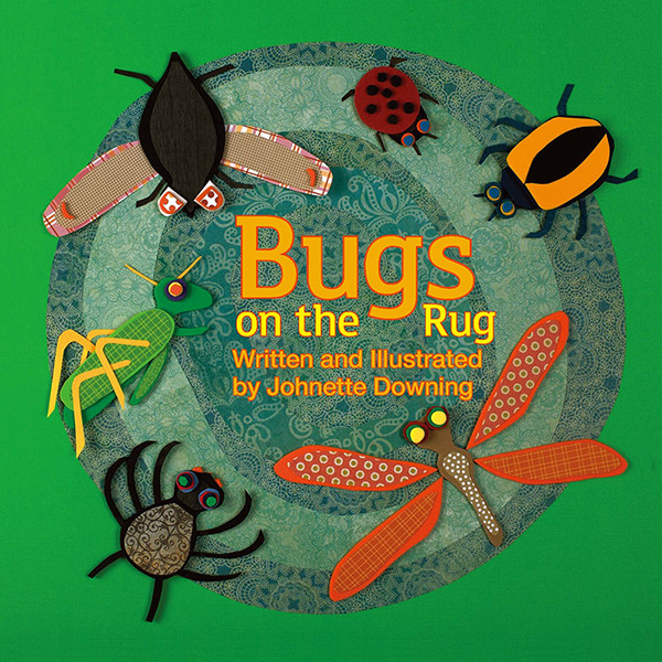 Johnette Downing | Bugs in the Rug