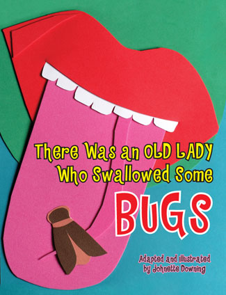 Johnette Downing | There was an Old Lady who Swallowed Some Bugs