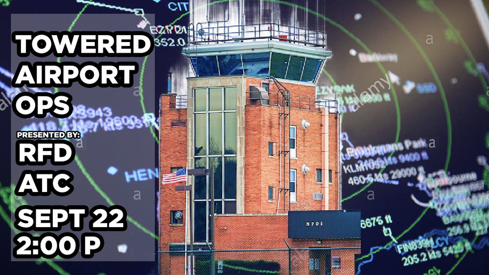 FAA Safety Seminar | Towered Airport Operations | September 22, 2018 Presented by Chicago - Rockford Intl Airport Air Traffic Controllers